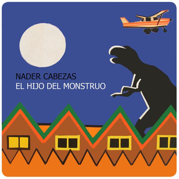 El Hijo del Monstruo: el nuevo disco de Nader Cabezas en Radio Horizonte 1