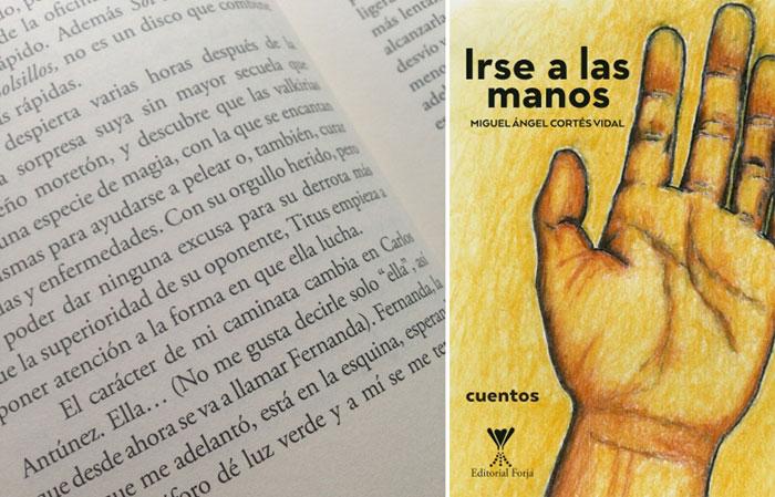 Irse a las manos, el primer libro de Miguel Ángel Cortés Vidal