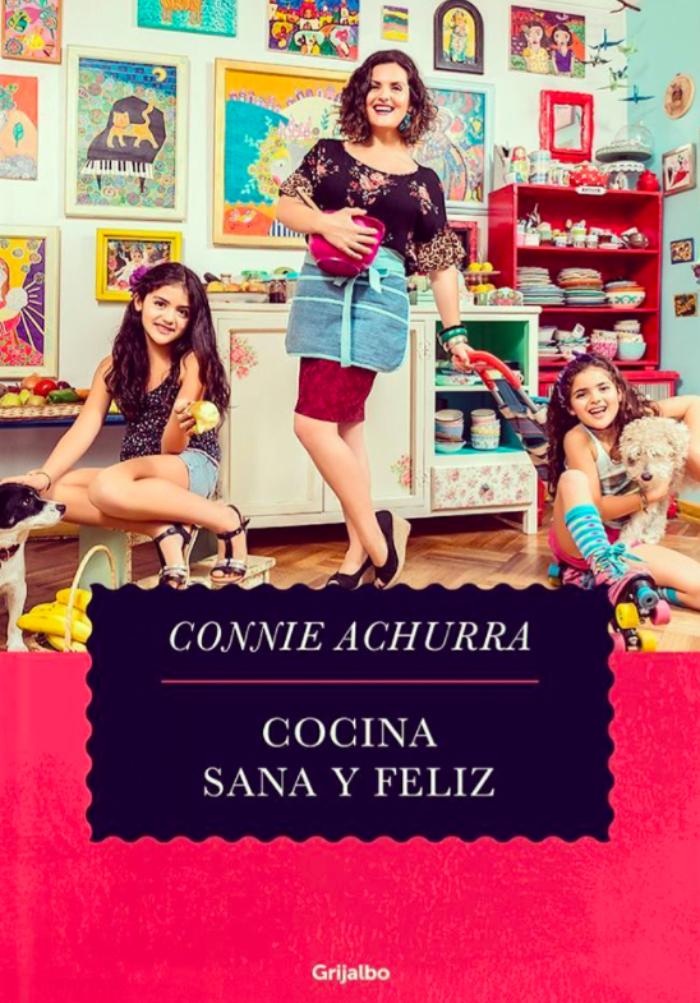 La cocina sana y feliz de Connie Achurra 1