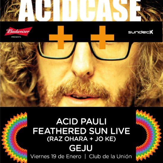 Sundeck Acidcase: Acid Pauli + Feathered Sun Live (Raz Ohara & Jo Ke) + Geju 1