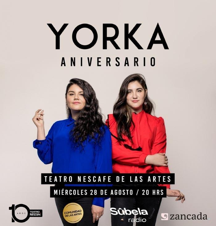 Yorka celebrará su 6º aniversario en el Teatro Nescafé de las Artes 1