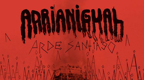 Lo nuevo de Adrianigual: Arde Santiago 1