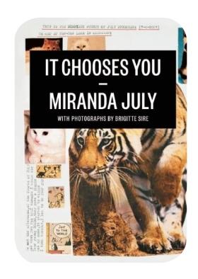 It Chooses You, el nuevo libro de Miranda July 1