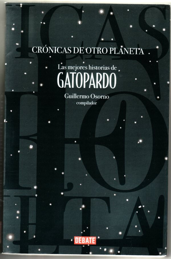 """""""Crónicas de otro planeta. Las Mejores historias de Gatopardo"""", lo quiero 1"""