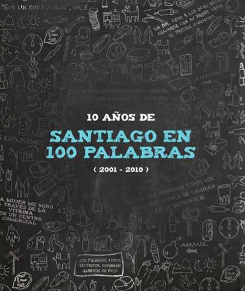 10 años de Santiago en 100 palabras 1