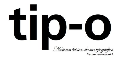 tip-o: tips de tipografía para parecer experto 1